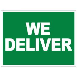 We Deliver Yard Sign