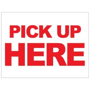 Pick Up Here Yard Sign