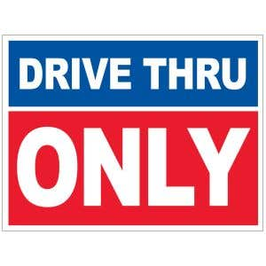 Drive Thru Only Yard Sign