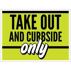 Take Out and Curbside Only Yard Sign