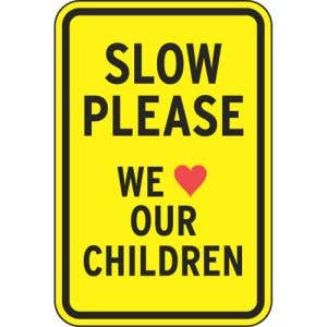 """Rules Signs - """"Slow Please We Love Our Children"""""""