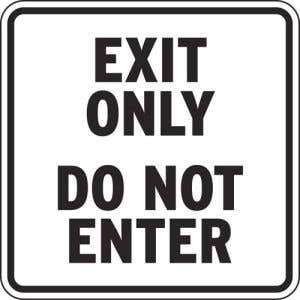 """""""Exit Only Do Not Enter"""" Sign"""