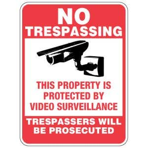 """No Trespassing Signs - """"Protected by Surveillance"""""""